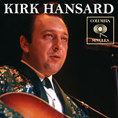 Columbia Singles by Kirk Hansard