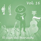 El Clan del Mariachi, Vol. 16 by Various Artists