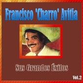 Francisco 'Charro' Avitia - Sus Grandes Éxitos, Vol. 2 by Francisco