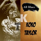 All Blues, Koko Taylor by Koko Taylor