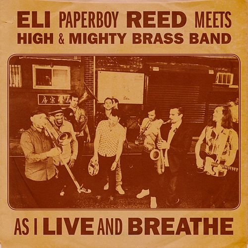 As I Live and Breathe by Eli 'Paperboy' Reed