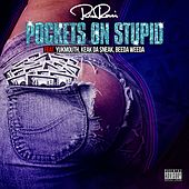 Pockets On Stupid (feat. Yukmouth, Keak Da Sneak & Beeda Weeda) by Rico Rossi