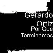 Por Que Terminamos de Gerardo Ortiz