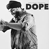 Dope by Pree Mayall
