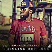 Thinking Out Loud by Nova The Rebel