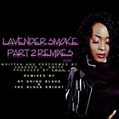 Lavender Smoke (Part 2 Remixes) by Vanessa L. Smith