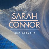Just Breathe (feat. Alphamama) by Sarah Connor