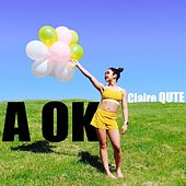A Ok by Claire Qute