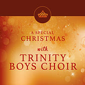 A Special Christmas with the Trinity Boys Choir by Trinity Boys' Choir