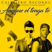 Aunque el Tenga To (feat. secreto el famoso biberon) by El Poeta Callejero