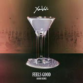 Feels Good (Bodhi Remix) by Xam Volo