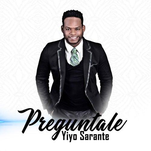 Preguntale by Yiyo Sarante