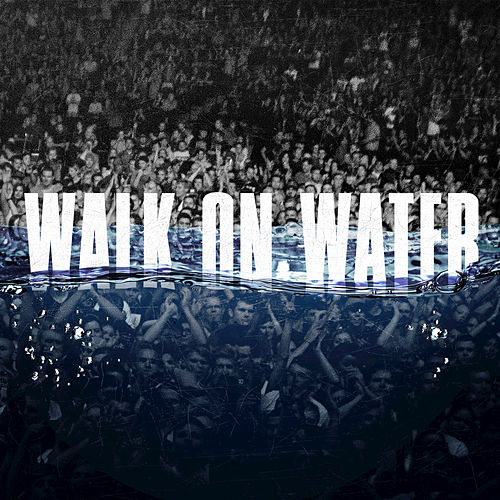 Walk On Water by Eminem