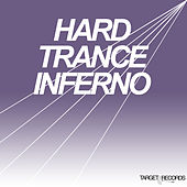 Hard Trance Inferno by Various Artists