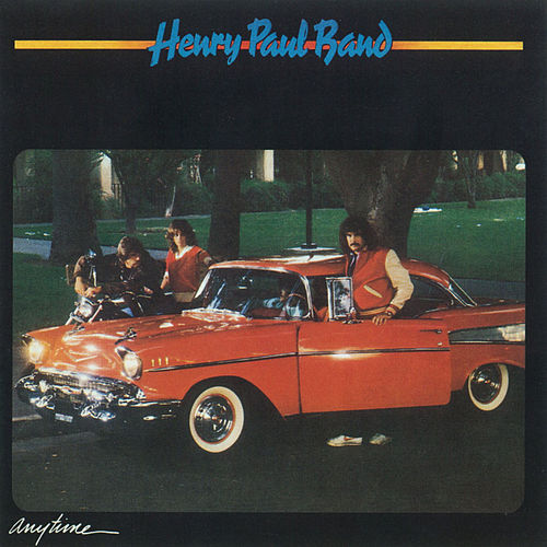 Play & Download Anytime by Henry Paul Band | Napster