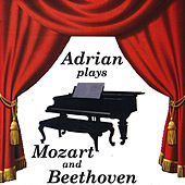 Adrian Plays Mozart and Beethoven by Adrian Goldman
