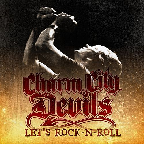 Let's Rock-N-Roll by Charm City Devils