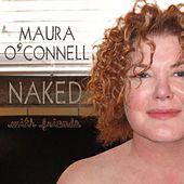 Naked With Friends by Maura O'Connell