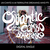 Play & Download Un Canto A Mi Tierra by Quantic | Napster