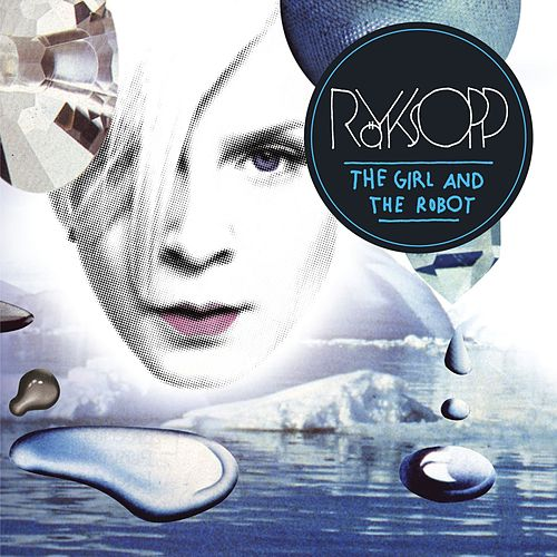 Play & Download The Girl And The Robot by Röyksopp | Napster