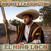 El Nino Loco by Rodney Carrington