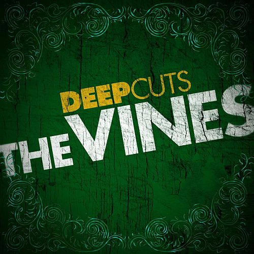 Play & Download Deep Cuts by The Vines | Napster