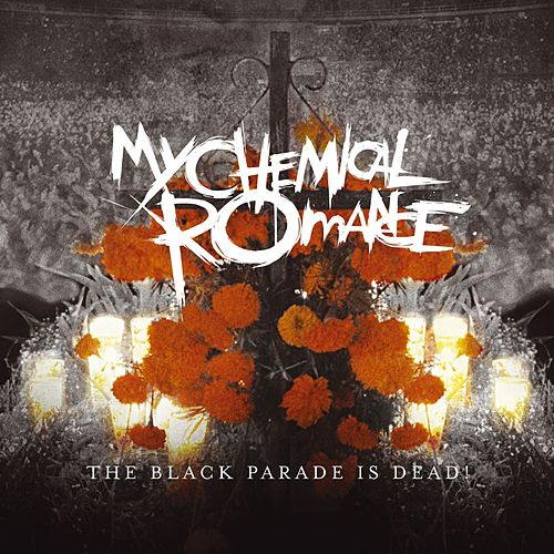 The Black Parade Is Dead! by My Chemical Romance