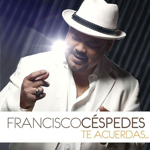 Play & Download Te acuerdas by Francisco Cespedes | Napster