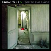 Life In The Shade by Brookville