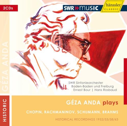 Play & Download Géza Anda Plays Chopin, Rachmaninov, Schumann, Brahms by SWR Sinfonieorchester Baden-Baden und Freiburg | Napster