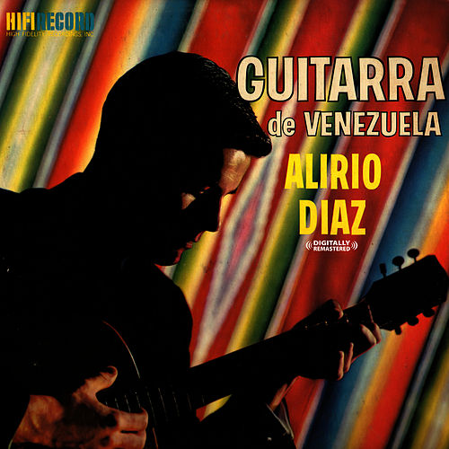 Play & Download Guitarra De Venezuela (Digitally Remastered) by Alirio Diaz | Napster
