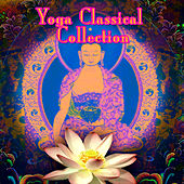 Play & Download Yoga Classical Collection by Various Artists | Napster