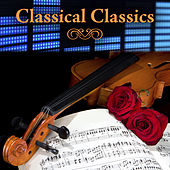 Play & Download Classical Classics by Various Artists | Napster