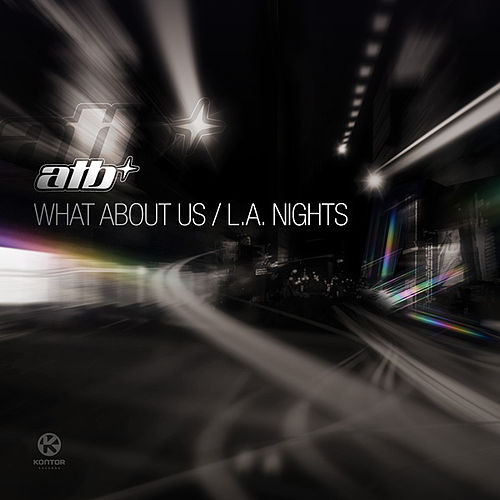 Play & Download What About Us / L.A. Nights by ATB | Napster