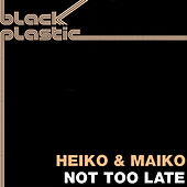 Play & Download Not Too Late by Heiko & Maiko | Napster