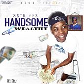 Handsome & Wealthy by 3$Tripes