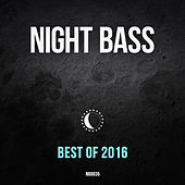 Best of Night Bass 2016 by Various Artists
