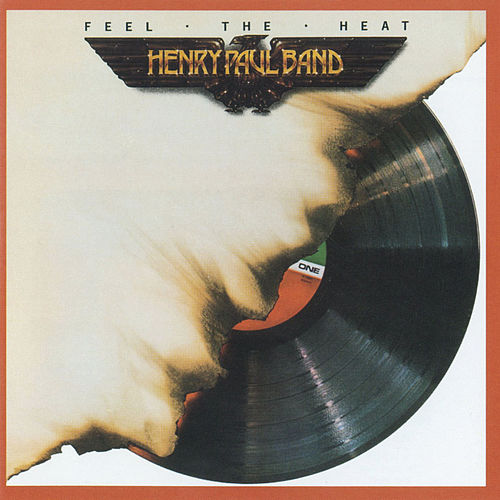 Play & Download Feel the Heat by Henry Paul Band | Napster