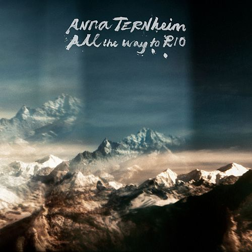 All the Way to Rio by Anna Ternheim