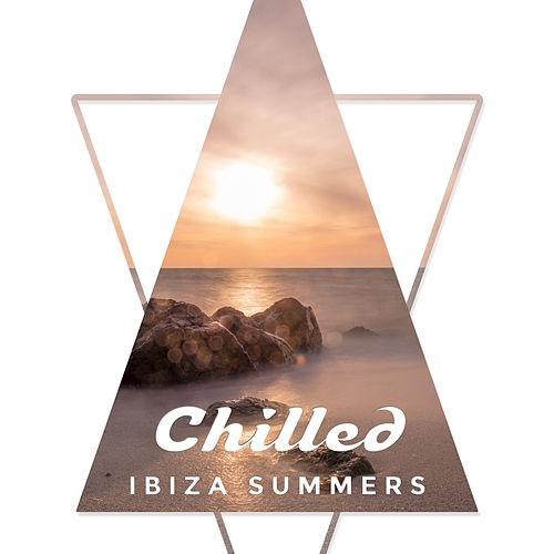 Chilled Ibiza Summers van Ibiza Chill Out
