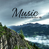 Music for Stress Relief 15 by New Age