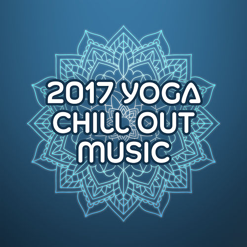 2017 Yoga Chill Out Music de Chill Out