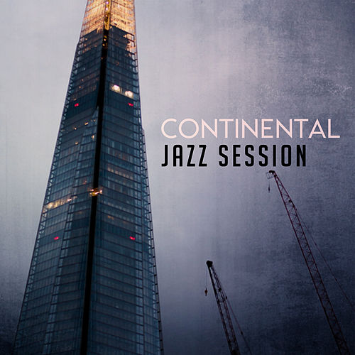 Continental Jazz Session by Relaxing Piano Music Consort