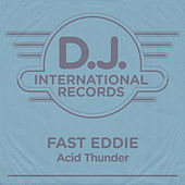 Acid Thunder by Fast Eddie