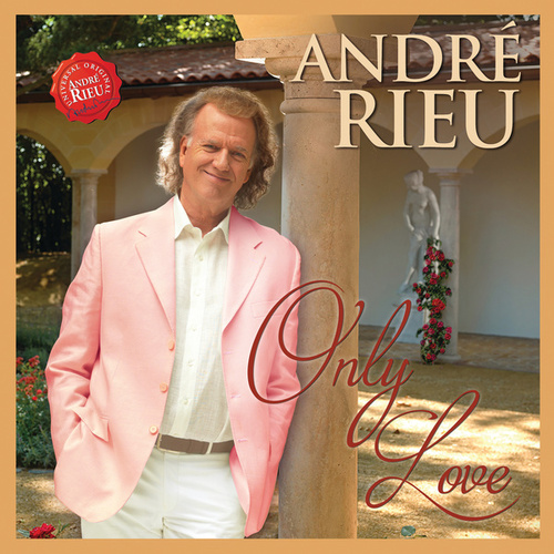 Only Love by André Rieu & Johann Strauss Orchestra