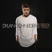 No Problem by Dylan Schneider