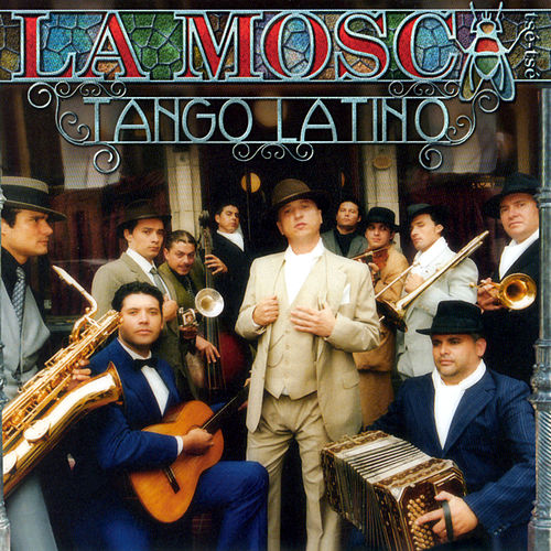 Play & Download Tango Latino by La Mosca Tse Tse | Napster