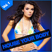 House Your Body Vol. 1 by Various Artists