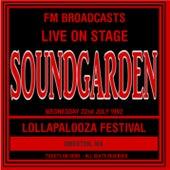 Live On Stage FM Broadcasts - Lollapalooza Festival  22nd July 1992 von Soundgarden