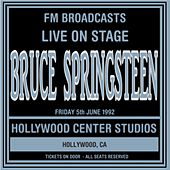 Live On Stage FM Broadcasts - Hollywood Center Studios 5th June 1992 by Bruce Springsteen